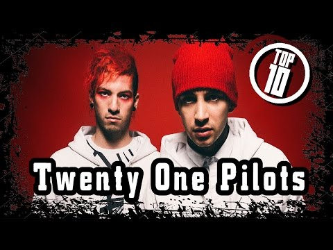 Top 10 Songs  Twenty One Pilots
