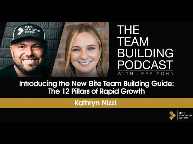 Introducing the New Elite Team Building Guide: The 12 Pillars of Rapid Growth w/Kathryn Nizzi