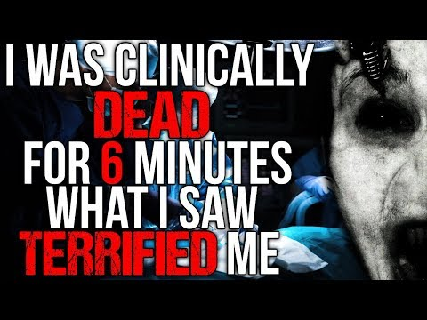 """""""I Was Clinically Dead for 6 Minutes, What I saw Terrified Me"""" Creepypasta 