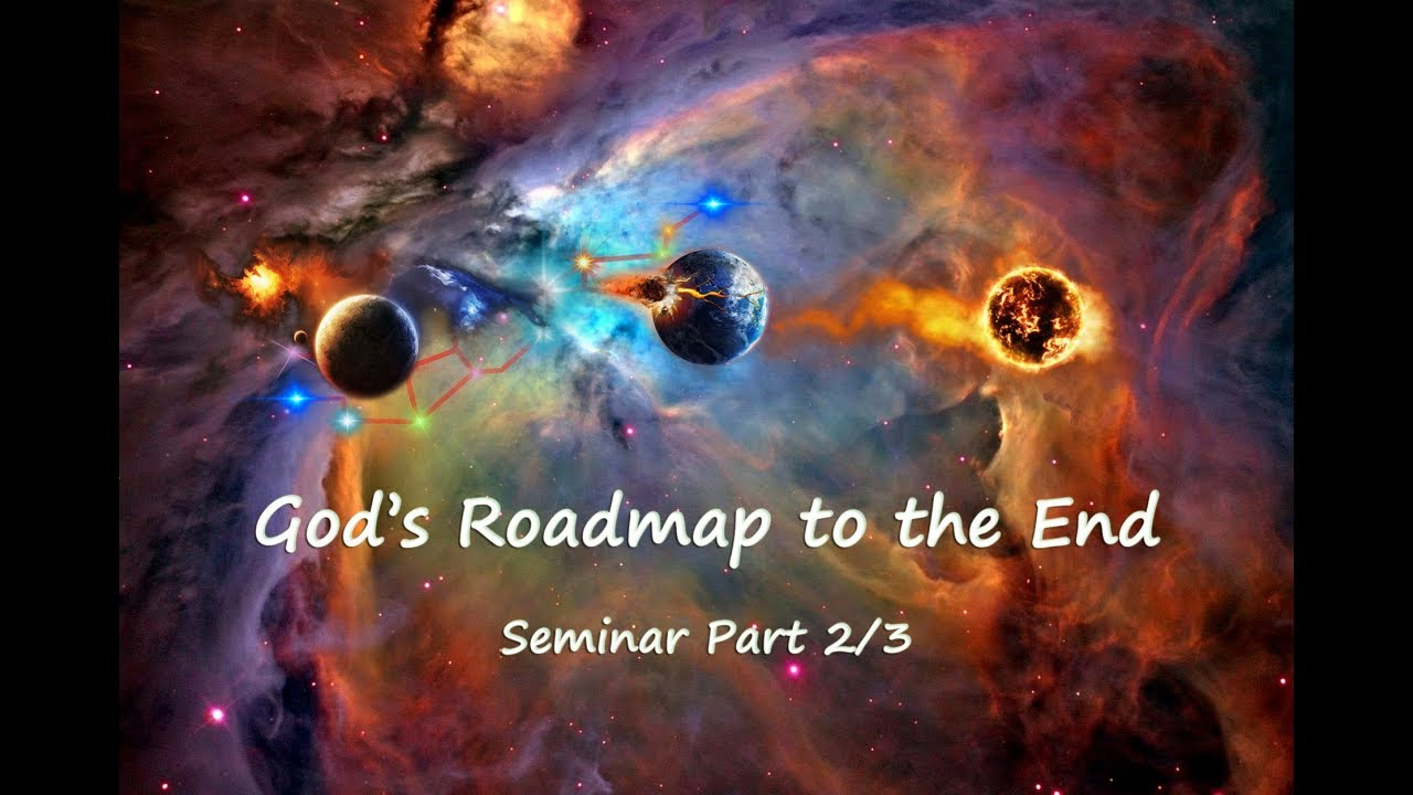 God's Roadmap to the End - Seminar Part 2/3 - The Vision & The Prophecy