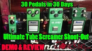 ULTIMATE Ibanez Tube Screamer Shoot-Out - 30 Pedals in 30 Days 2015