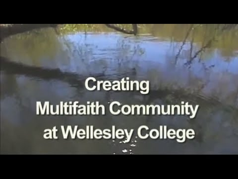 Creating Multifaith Community At Wellesley College