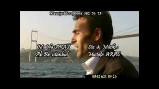 Mustafa Aras -Ah Be İstanbul Orjinal Klip