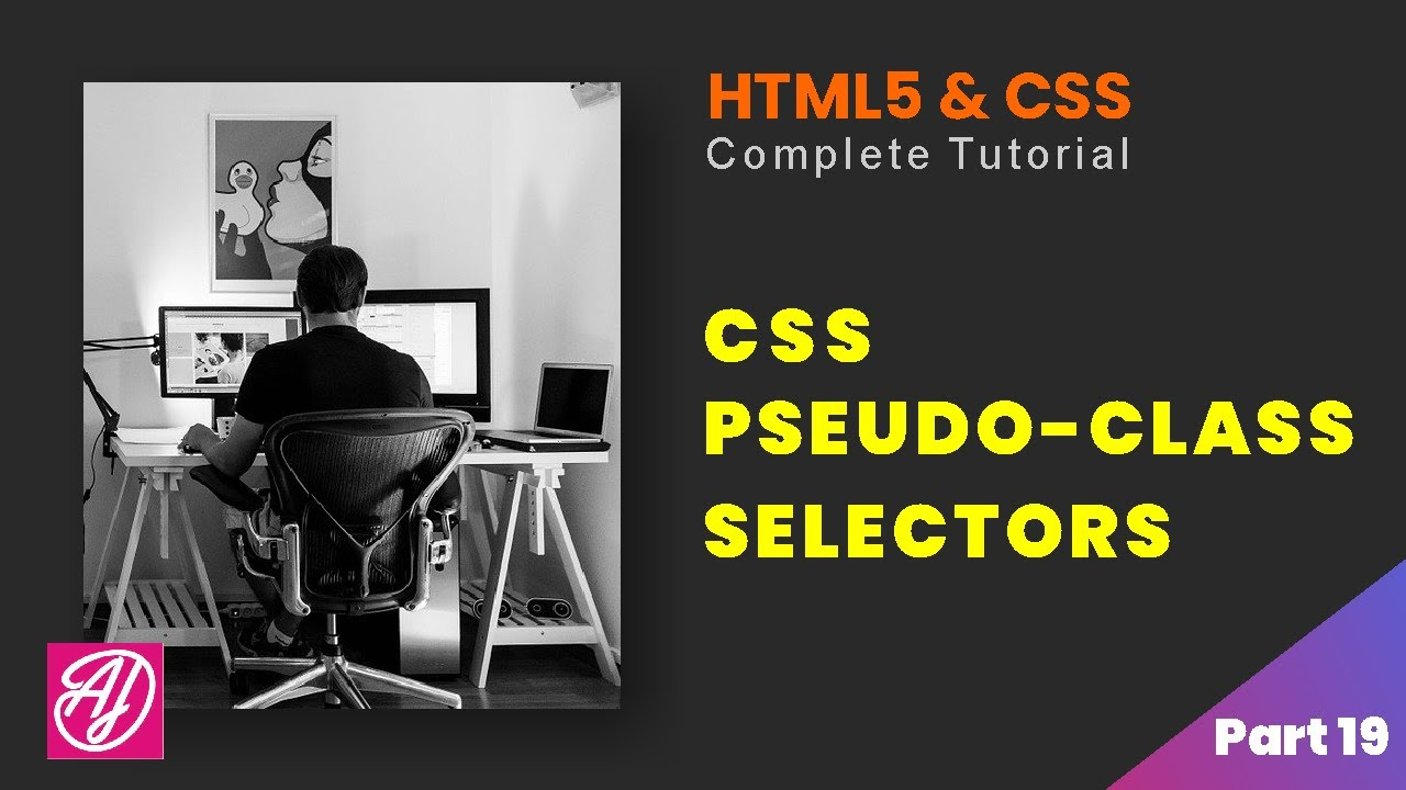 CSS Pseudo-classes Selectors - HTML and CSS Complete tutorial Part 19