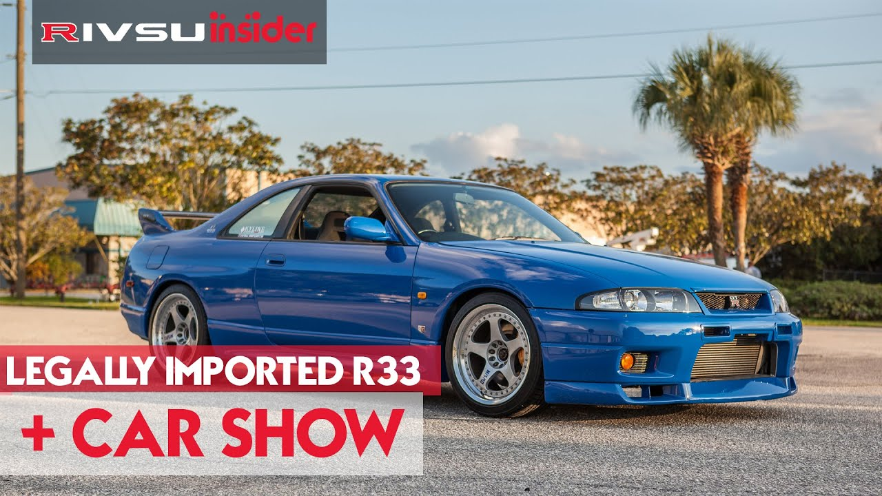 Legally Imported R33 Car Show Youtube