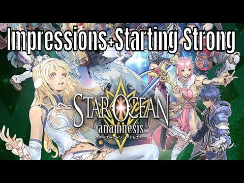 Star Ocean Anamnesis: First Impressions+How to start strong!!!