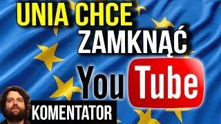 Unia Europejska Chce Zamknięcia YouTube w Europie - Twórca Acta 2 się WYGADAŁ - Analiza Komentator
