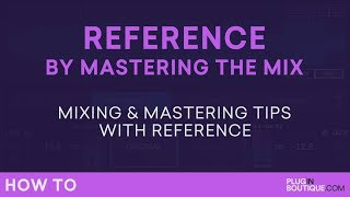 Mastering in the Mix Reference | Mixing and Mastering Tips