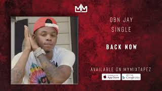 OBN Jay - Back Now ( Audio)