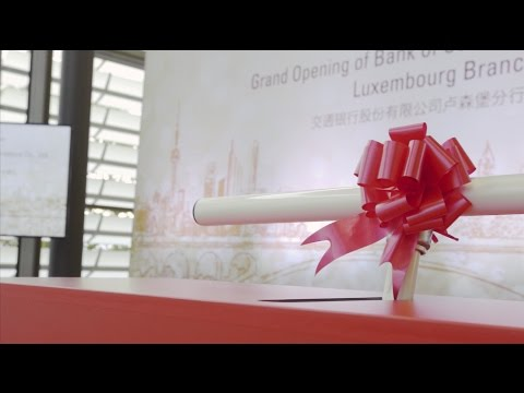 Bank of Communications China - Innauguration of Luxembourg Branch