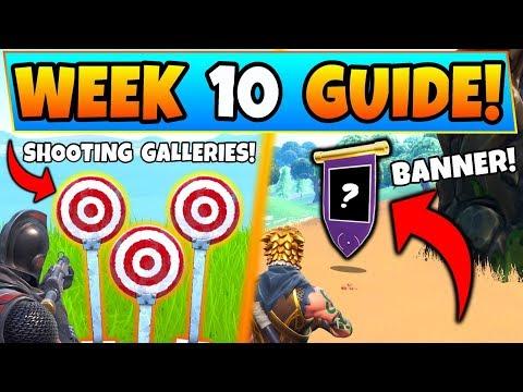 Fortnite WEEK 10 CHALLENGES! - Shooting Galleries, & Secret Banner (Battle Royale Season 7 Guide)