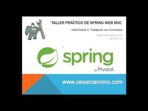 VideoTutorial 5 Taller Práctico Spring Web MVC. Trabajando con Formularios