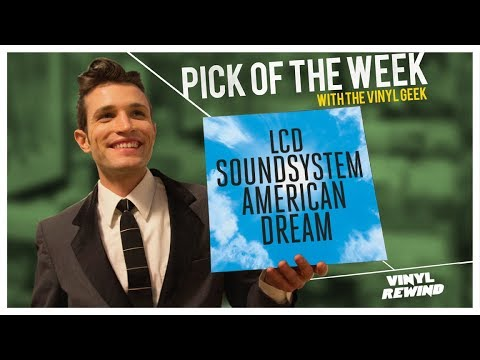 LCD Soundsystem - American Dream | Pick of the Week #73
