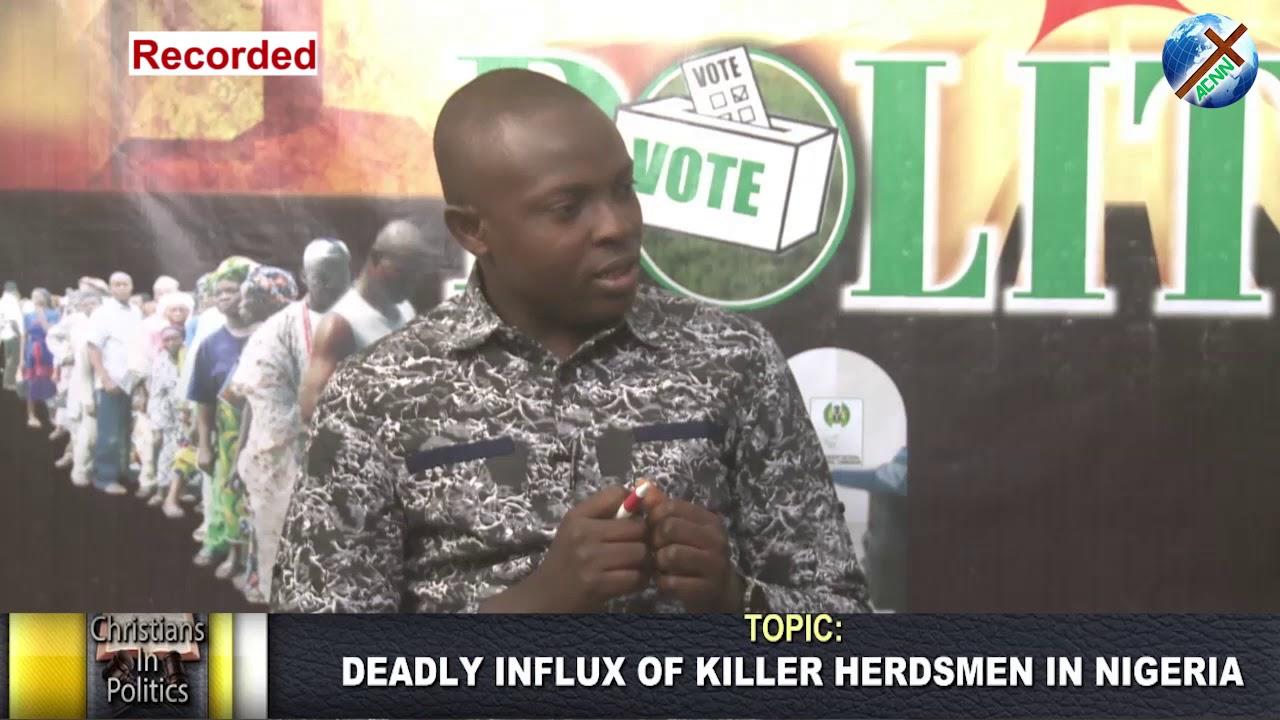 CHRISTIANS IN POLITICS [FOCUS : DEADLY INFLUX OF KILLER HERDSMEN IN NIGERIA].