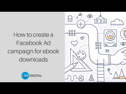 How To Create A Facebook Ad Campaign For Ebook Downloads