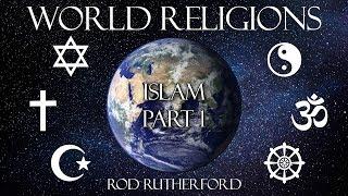 2. Islam (Part 1)| World Religions