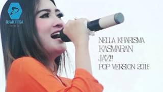 Kasmaran - Jaz Cover By Nella Kharisma ( Pop Version 2018 ) + Lirik Lagu