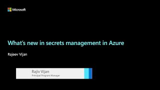 What's new in secrets management in Azure | BOD120