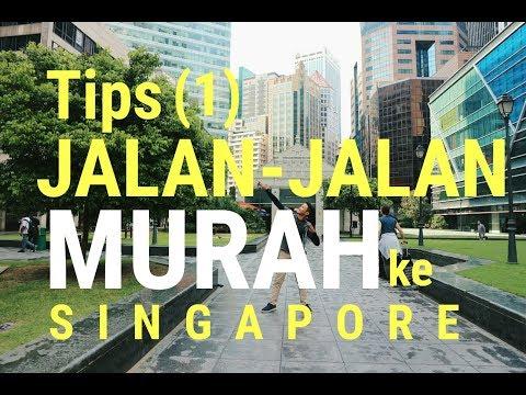 TIPS JALAN-JALAN MURAH KE SINGAPORE - SOLO TRAVELING