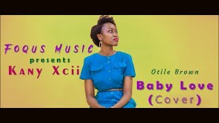 Download Otile Brown - Baby Love: Cover by Kany Xcii