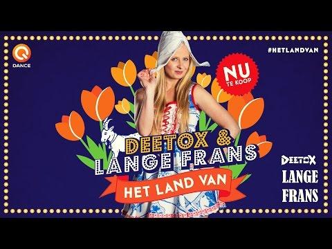 Deetox & Lange Frans - Het Land Van