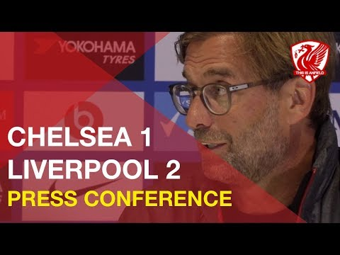 Chelsea 1-2 Liverpool | Jurgen Klopp Press Conference