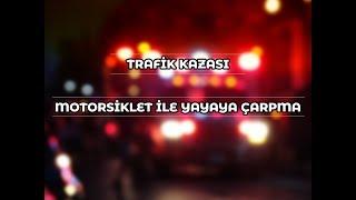 Trafik Kazası - Motorsiklet ile Yayaya Çarpma (Vaka Yılı 2005)