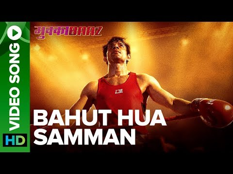 Bahut Hua Samman - Video Song | Mukkabaaz ...