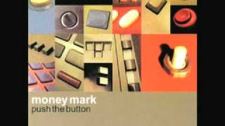 Money Mark - Tomorrow will be like today