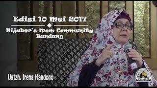 [KAJIAN UMUM] Hijaber's Mom Community Bandung Edisi 10 Mei 2017 - Ustadzah Irena Handono