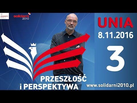 prof. Andrzej Nowak - Węzły polskiej pamięci  3 - UNIA