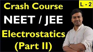 Physics Crash Course  Electrostatics  Lecture 2  NEET  JEE  2020