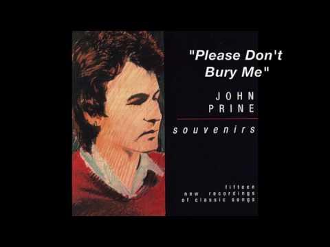 "John Prine - ""Please Don't Bury Me"""