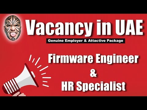 Vacancy Announcement In UAE - Firmware Engineer & HR Specialist (From A Trusted Source)