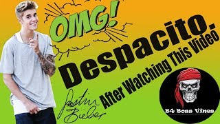 Despacito - Justin Bieber - Reaction After Watching This | B4 Boss Vines