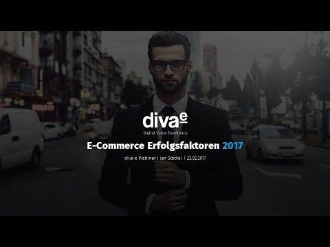 diva-e Webinar | E-Commerce Erfolgsfaktoren 2017