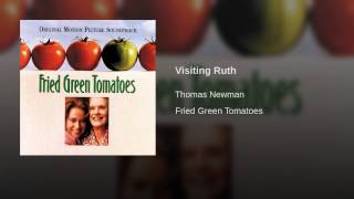 Visiting Ruth (OST Fried Green Tomatoes)