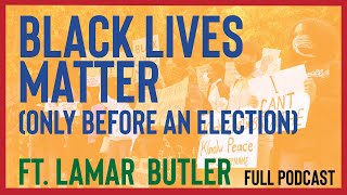 Let's be honest about the BLM Movement with Lamar Butler  | Full Podcast