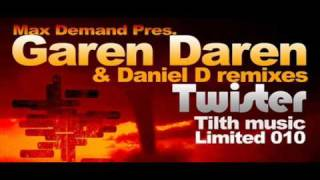Max Demand pres. Garen Daren - Twister (Daniel D remix) /Tilth Limited/