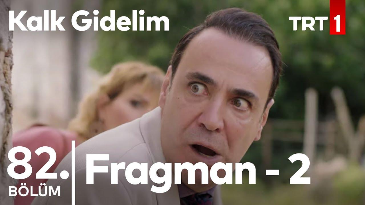 Kalk Gidelim 82. Bölüm 2. Fragman
