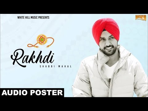 Rakhdi (Audio Poster) Shabbi Mahal | White Hill Music | Releasing on 5th Aug