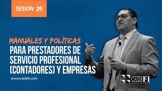 Cadefi - Manuales y Políticas para prestadores de Servicio Profesional y Empresas - Sesión 29