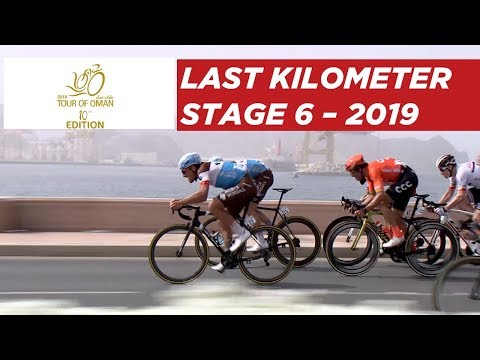 a1f9d7cfb7a Stage 6 - Last Kilometer - Tour of Oman 2019 - YouTube