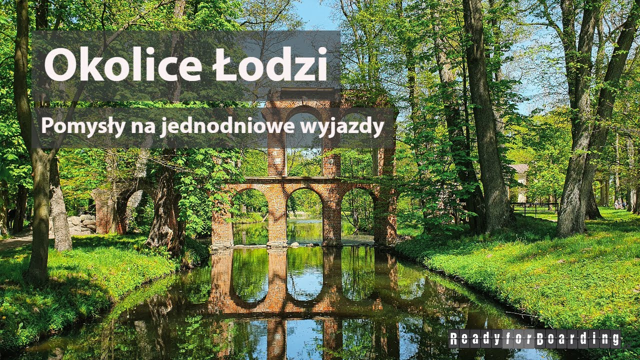 🚗🏞🏰 Okolice Łodzi - pomysły na jednodniowe wyjazdy w centralnej Polsce