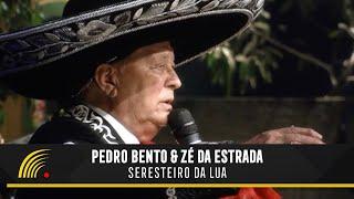 Pedro Bento & Zé da Estrada - Seresteiro da Lua - 55 Anos de Sucesso