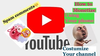 Check your spam comments and monetize using your phone | How to costumize channel using your phone