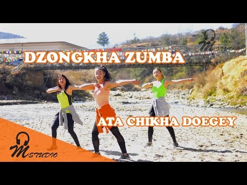 DZONGKHA ZUMBA on Ata Chikha Doegey (Latest Bhutanese Dance Song) 2018
