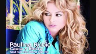 Paulina Rubio - Causa y Efecto (Saul Ruiz Club Mix)