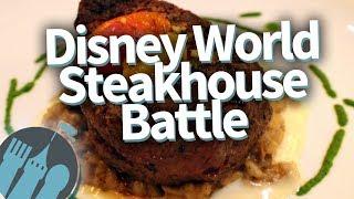 Disney World Steakhouse Showdown!
