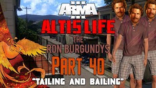 Arma 3: Altis Life │ The Ron Burgundys │ Part 40 │